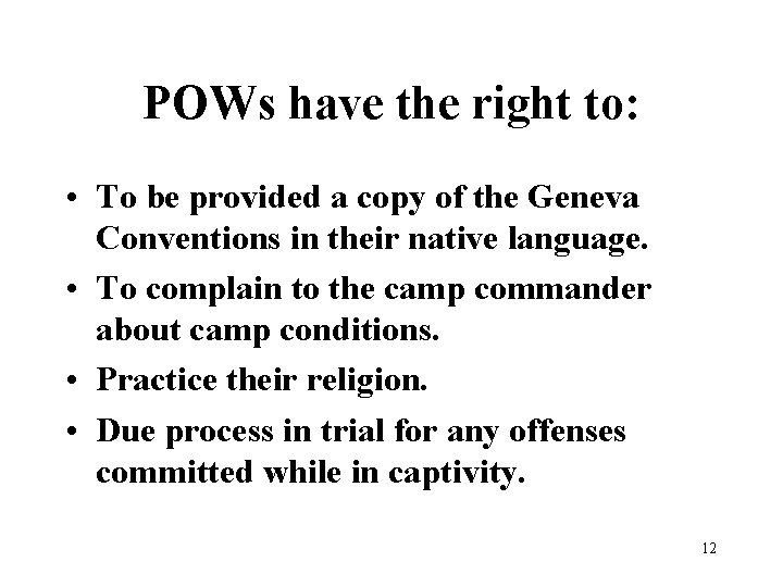 POWs have the right to: • To be provided a copy of the Geneva