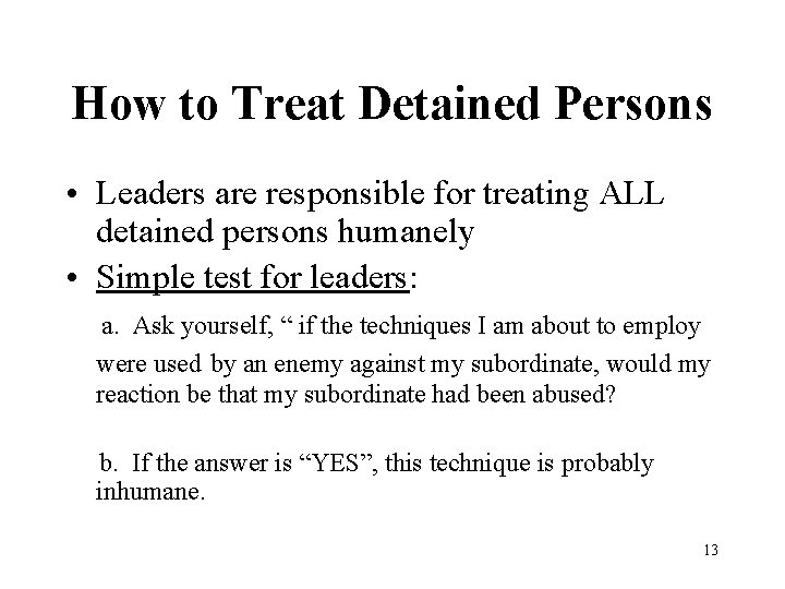 How to Treat Detained Persons • Leaders are responsible for treating ALL detained persons