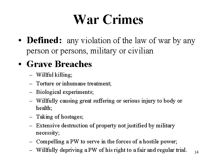 War Crimes • Defined: any violation of the law of war by any person