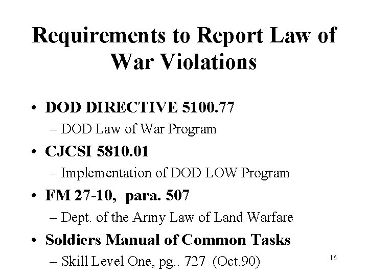 Requirements to Report Law of War Violations • DOD DIRECTIVE 5100. 77 – DOD