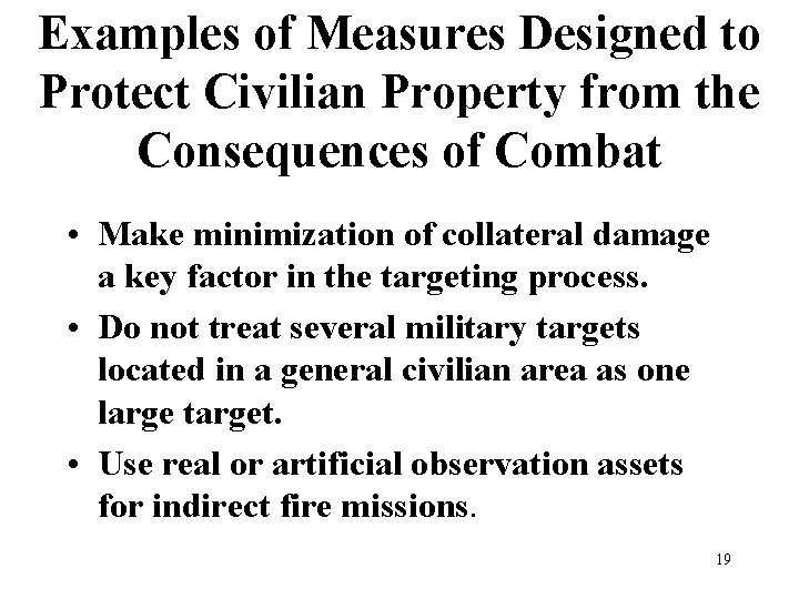 Examples of Measures Designed to Protect Civilian Property from the Consequences of Combat •