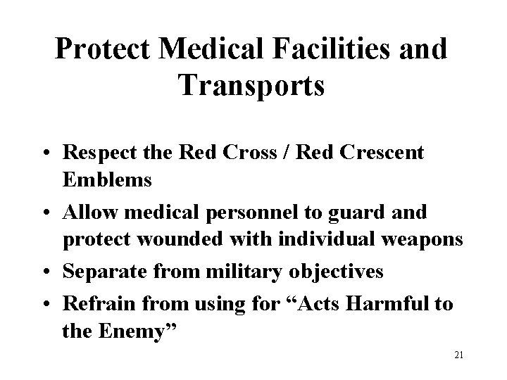 Protect Medical Facilities and Transports • Respect the Red Cross / Red Crescent Emblems