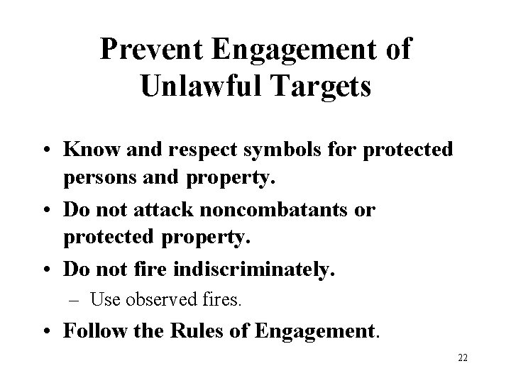Prevent Engagement of Unlawful Targets • Know and respect symbols for protected persons and