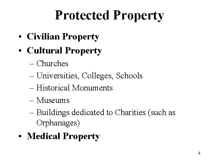 Protected Property • Civilian Property • Cultural Property – Churches – Universities, Colleges, Schools