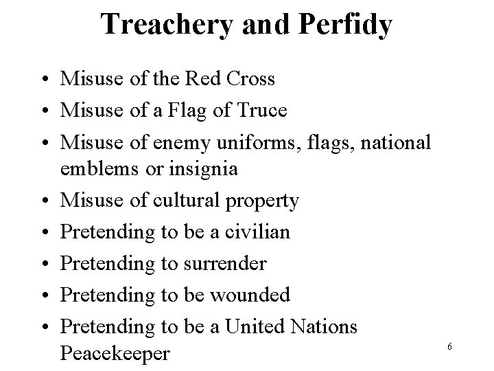 Treachery and Perfidy • Misuse of the Red Cross • Misuse of a Flag
