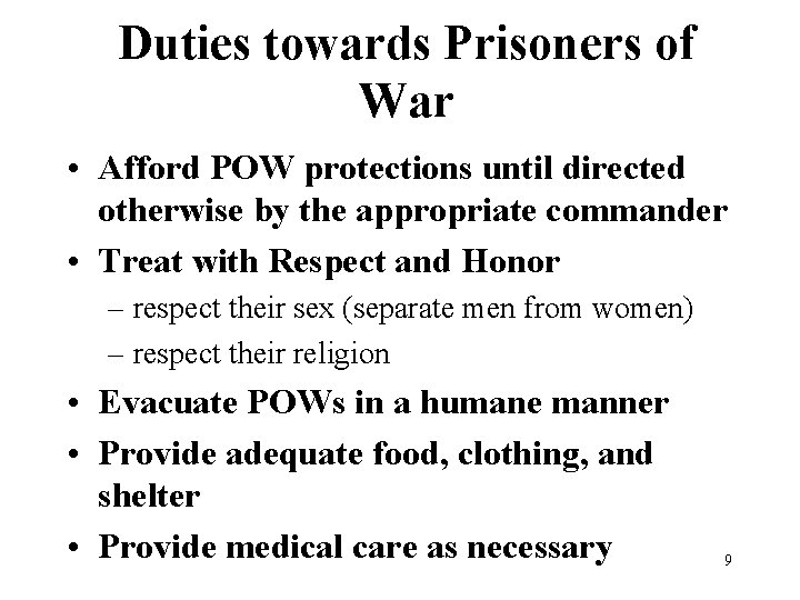 Duties towards Prisoners of War • Afford POW protections until directed otherwise by the