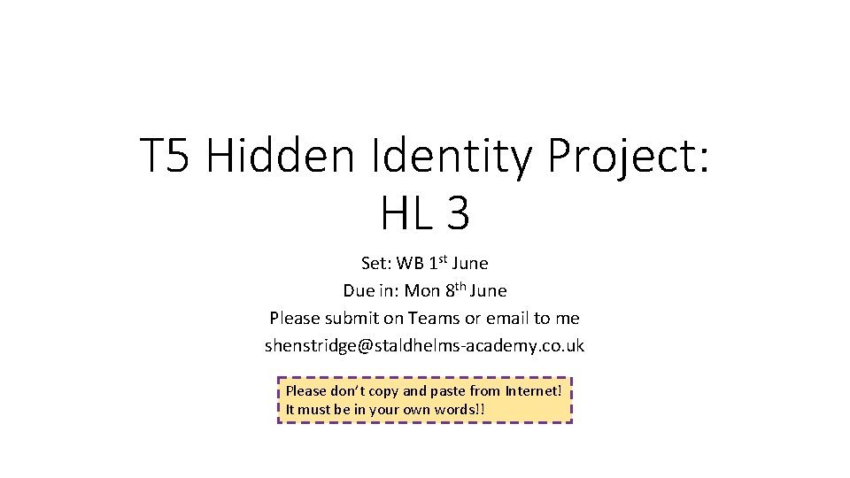 T 5 Hidden Identity Project: HL 3 Set: WB 1 st June Due in: