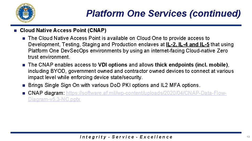 Platform One Services (continued) n Cloud Native Access Point (CNAP) n The Cloud Native