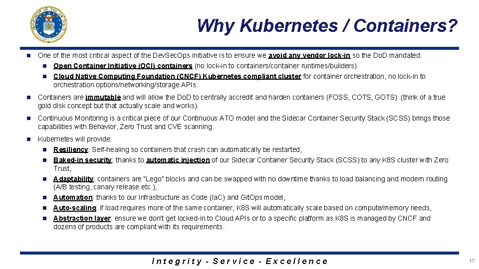 Why Kubernetes / Containers? n One of the most critical aspect of the Dev.