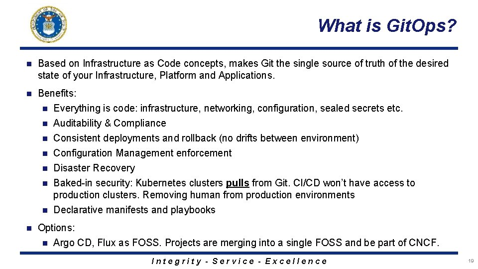 What is Git. Ops? n Based on Infrastructure as Code concepts, makes Git the