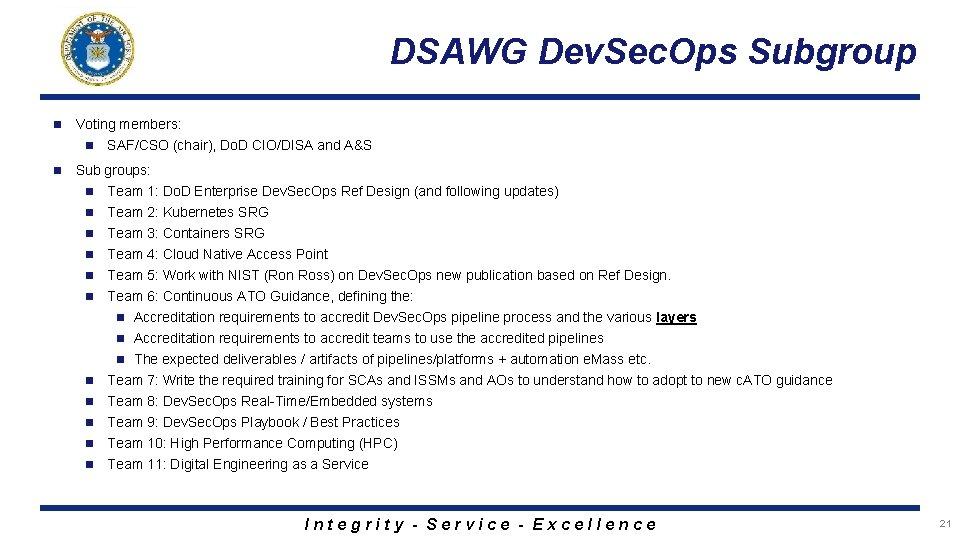 DSAWG Dev. Sec. Ops Subgroup n Voting members: n n SAF/CSO (chair), Do. D