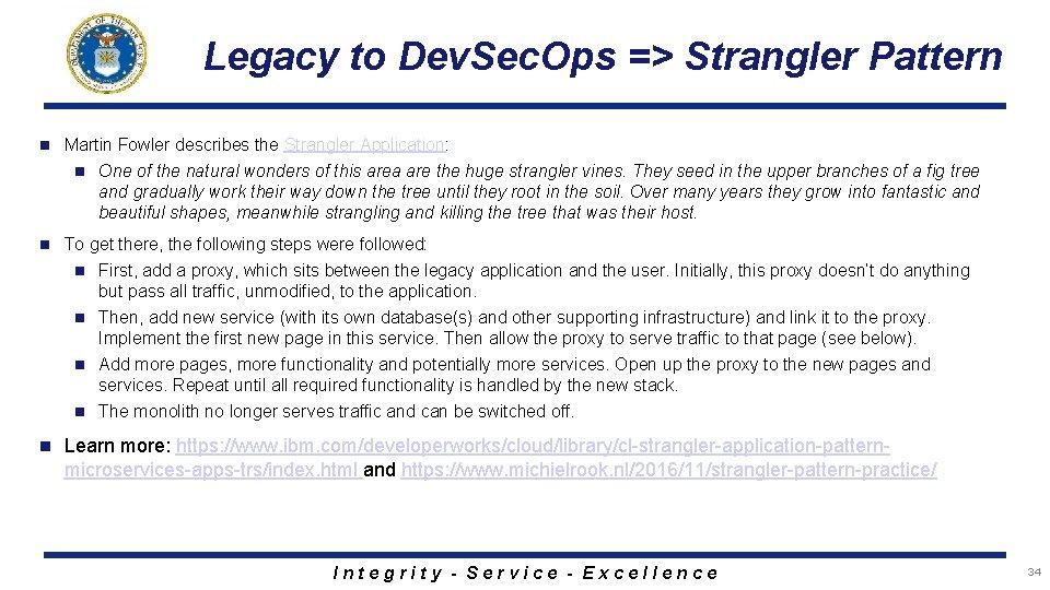Legacy to Dev. Sec. Ops => Strangler Pattern n Martin Fowler describes the Strangler