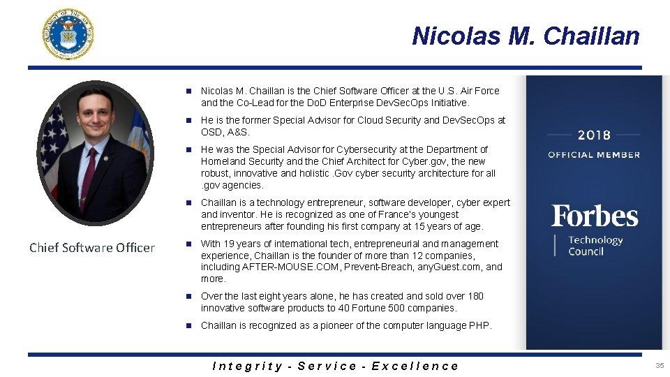 Nicolas M. Chaillan Chief Software Officer n Nicolas M. Chaillan is the Chief Software