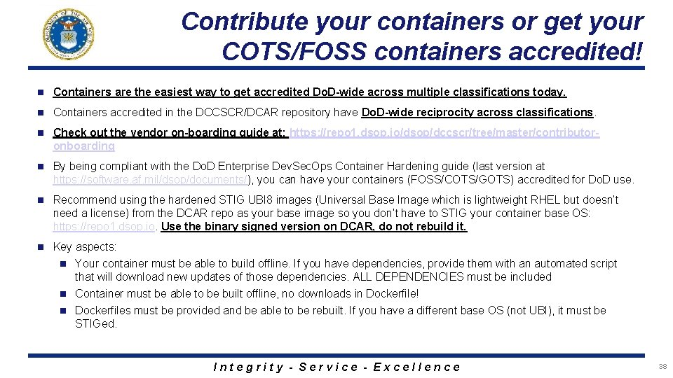 Contribute your containers or get your COTS/FOSS containers accredited! n Containers are the easiest