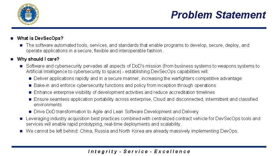 Problem Statement n What is Dev. Sec. Ops? n The software automated tools, services,