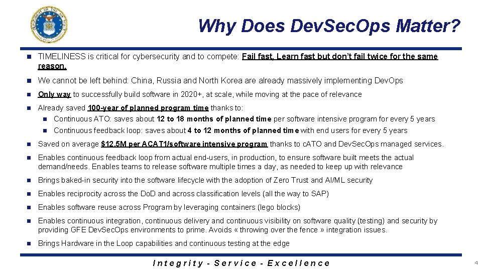 Why Does Dev. Sec. Ops Matter? n TIMELINESS is critical for cybersecurity and to