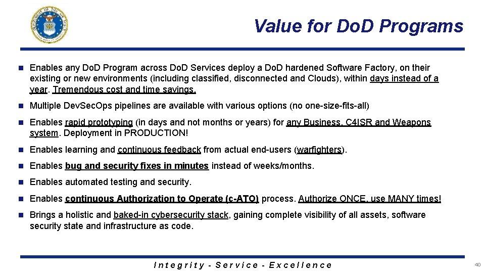 Value for Do. D Programs n Enables any Do. D Program across Do. D