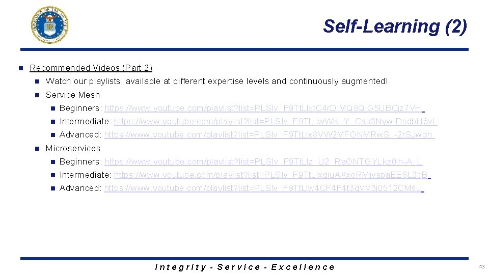 Self-Learning (2) n Recommended Videos (Part 2) n Watch our playlists, available at different