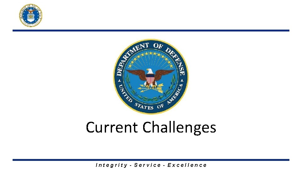 Current Challenges Integrity - Service - Excellence
