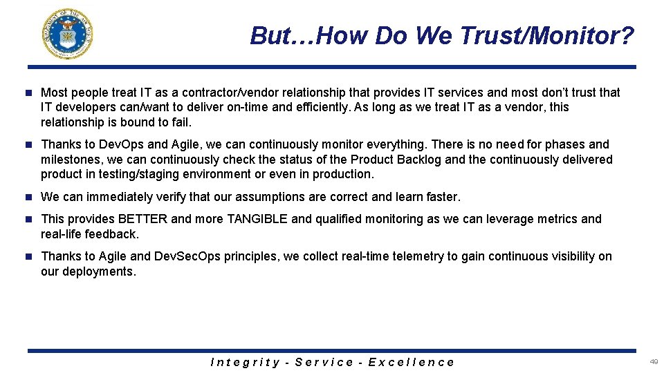 But…How Do We Trust/Monitor? n Most people treat IT as a contractor/vendor relationship that