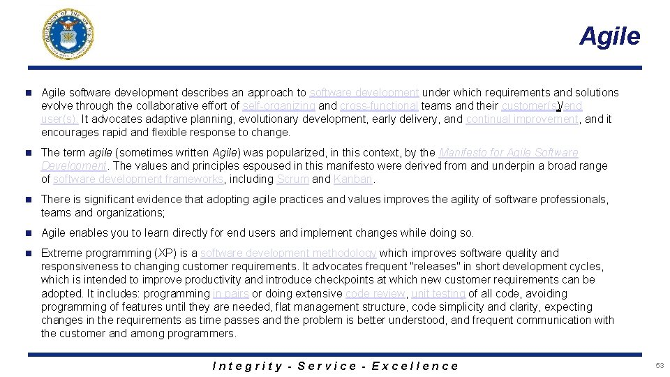 Agile n Agile software development describes an approach to software development under which requirements
