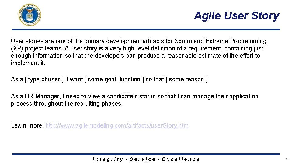 Agile User Story User stories are one of the primary development artifacts for Scrum