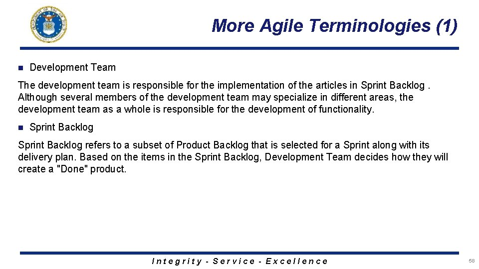 More Agile Terminologies (1) n Development Team The development team is responsible for the