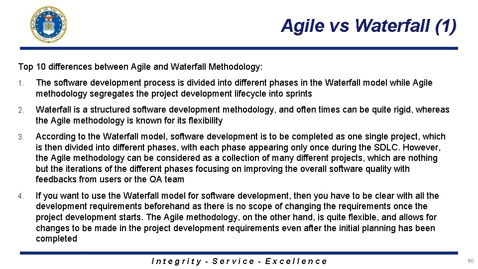 Agile vs Waterfall (1) Top 10 differences between Agile and Waterfall Methodology: 1. The