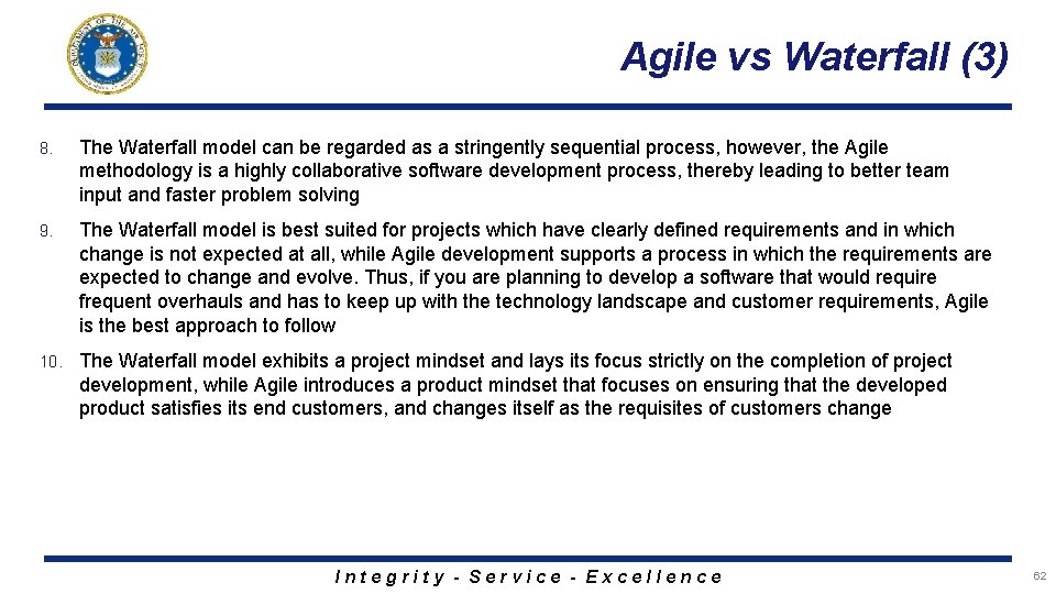 Agile vs Waterfall (3) 8. The Waterfall model can be regarded as a stringently