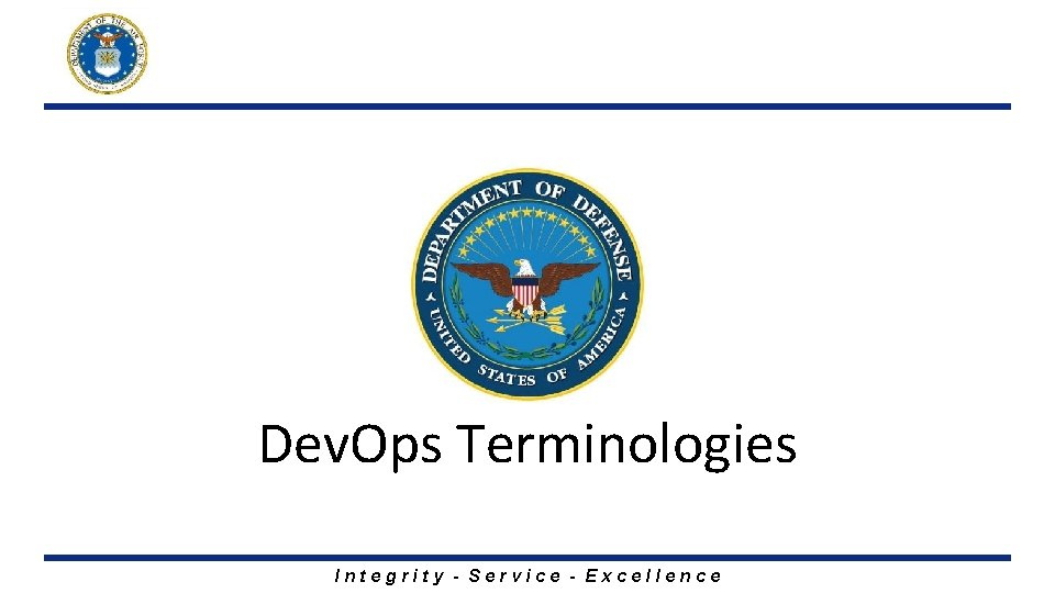 Dev. Ops Terminologies Integrity - Service - Excellence