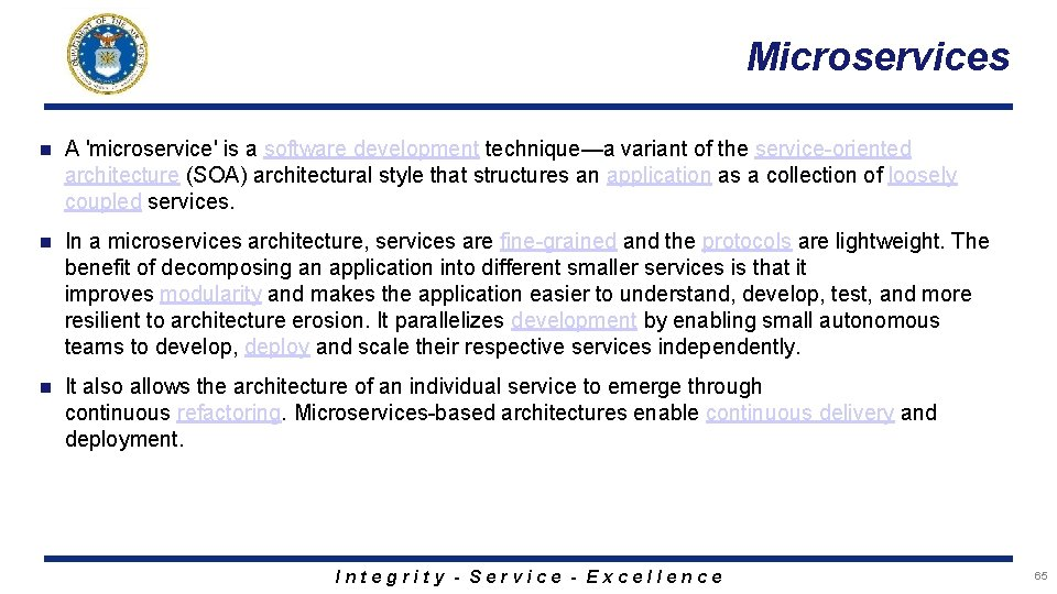 Microservices n A 'microservice' is a software development technique—a variant of the service-oriented architecture