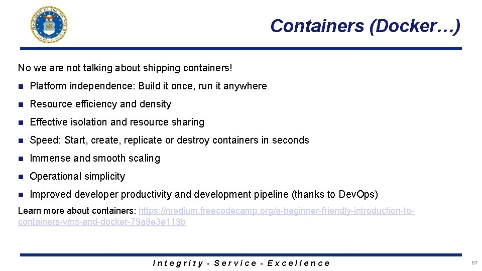 Containers (Docker…) No we are not talking about shipping containers! n Platform independence: Build