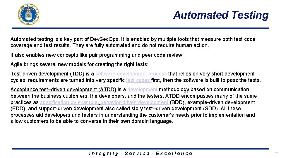 Automated Testing Automated testing is a key part of Dev. Sec. Ops. It is