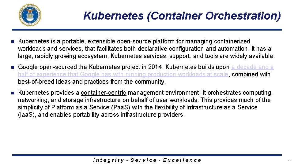 Kubernetes (Container Orchestration) n Kubernetes is a portable, extensible open-source platform for managing containerized