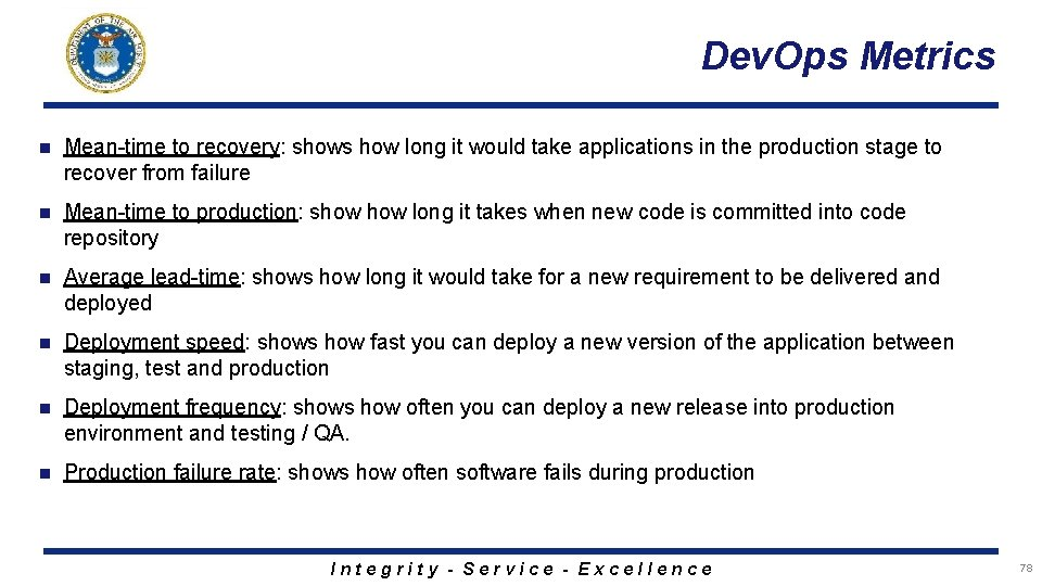Dev. Ops Metrics n Mean-time to recovery: shows how long it would take applications