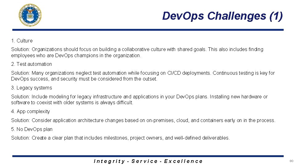Dev. Ops Challenges (1) 1. Culture Solution: Organizations should focus on building a collaborative