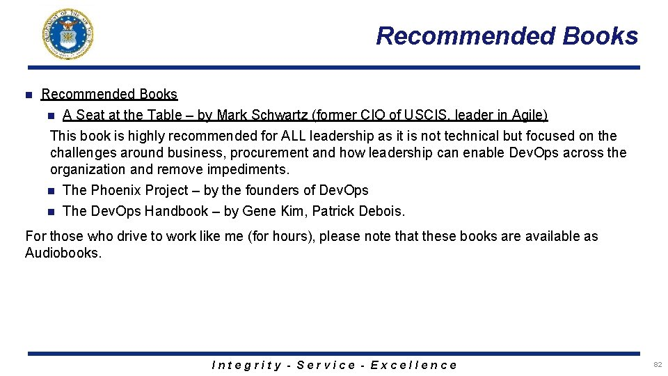 Recommended Books n A Seat at the Table – by Mark Schwartz (former CIO
