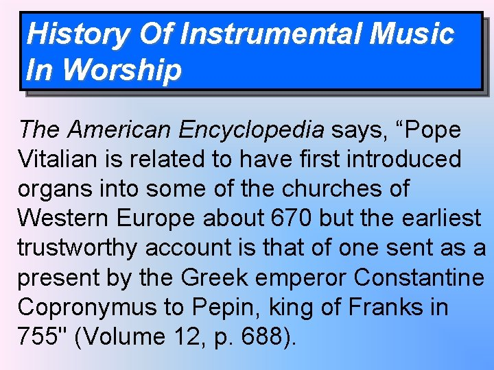 """History Of Instrumental Music In Worship The American Encyclopedia says, """"Pope Vitalian is related"""