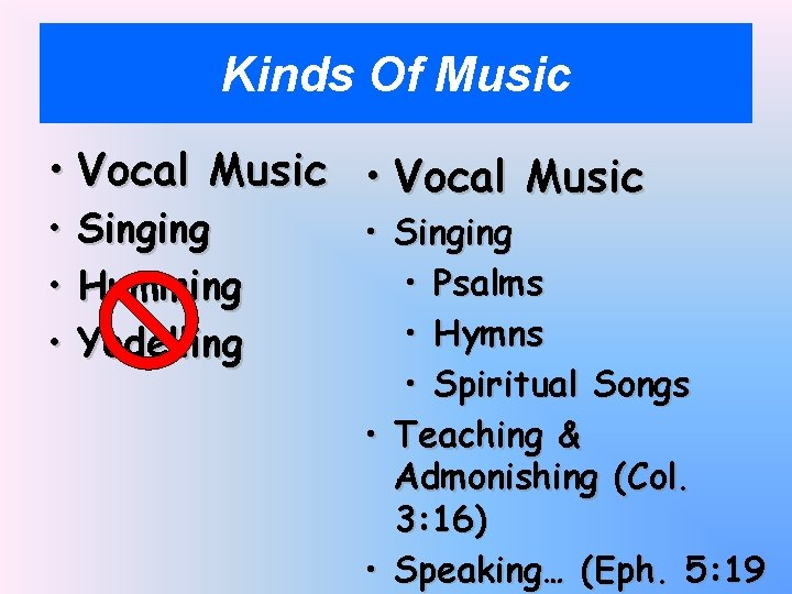 Kinds Of Music • Vocal Music • Singing • Humming • Yodelling • Singing