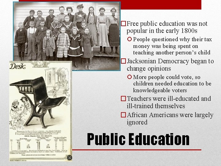 �Free public education was not popular in the early 1800 s People questioned why