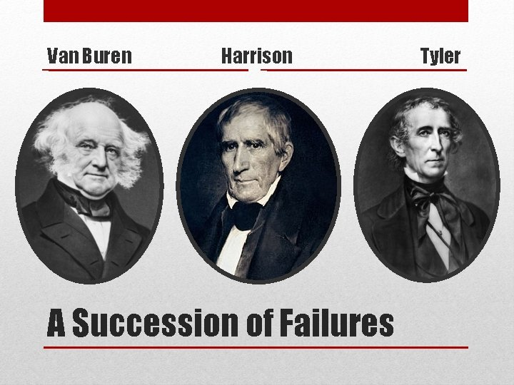 Van Buren Harrison A Succession of Failures Tyler