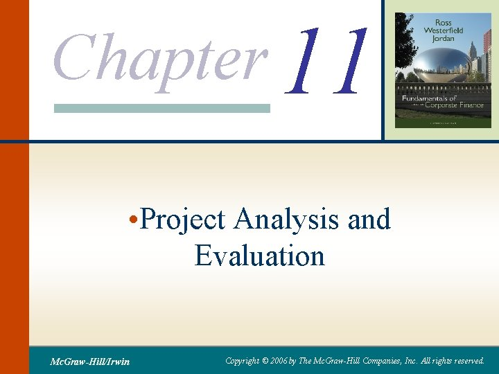 Chapter 11 • Project Analysis and Evaluation Mc. Graw-Hill/Irwin Copyright © 2006 by The