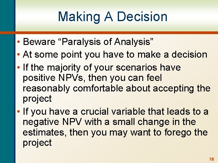 """Making A Decision • Beware """"Paralysis of Analysis"""" • At some point you have"""