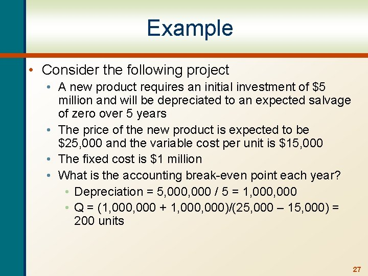 Example • Consider the following project • A new product requires an initial investment