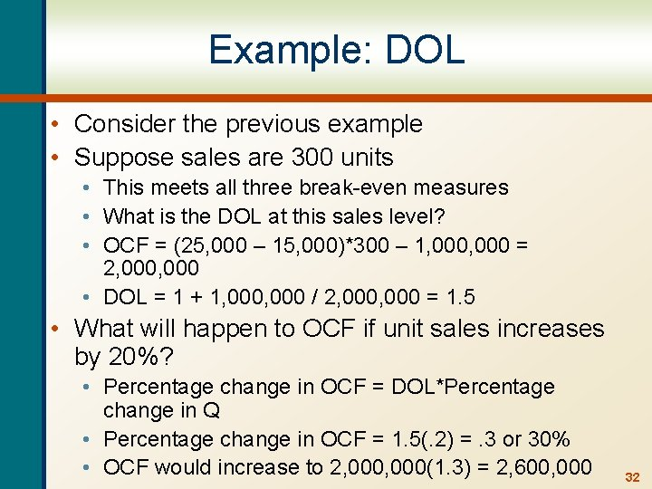 Example: DOL • Consider the previous example • Suppose sales are 300 units •