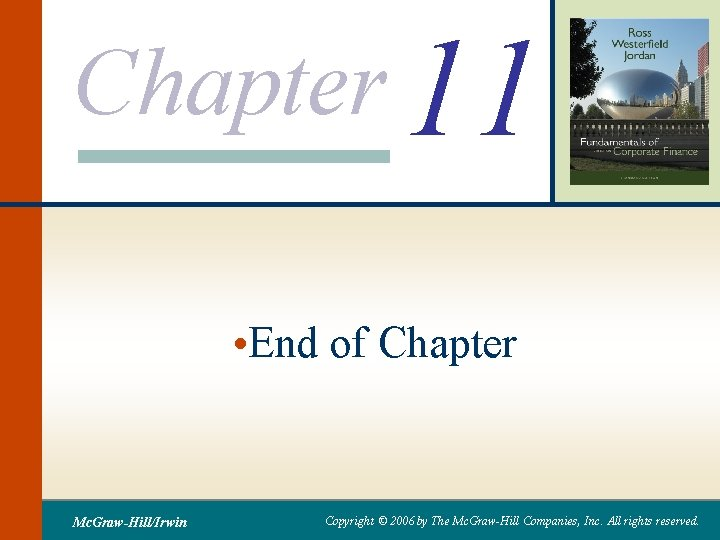 Chapter 11 • End of Chapter Mc. Graw-Hill/Irwin Copyright © 2006 by The Mc.