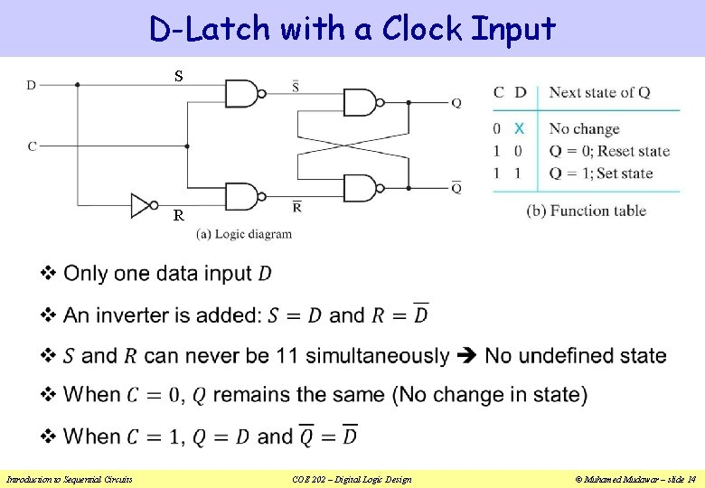 D-Latch with a Clock Input S R v Introduction to Sequential Circuits COE 202
