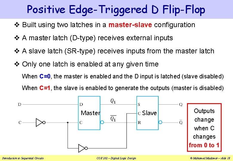 Positive Edge-Triggered D Flip-Flop v Built using two latches in a master-slave configuration v