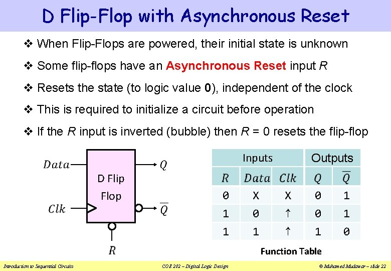 D Flip-Flop with Asynchronous Reset v When Flip-Flops are powered, their initial state is