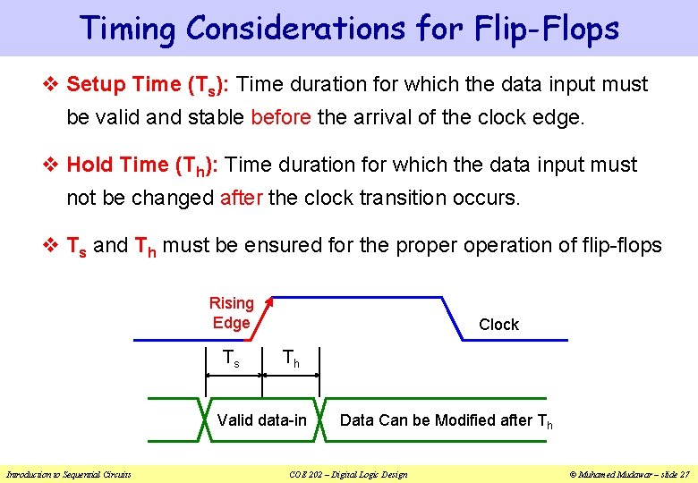 Timing Considerations for Flip-Flops v Setup Time (Ts): Time duration for which the data
